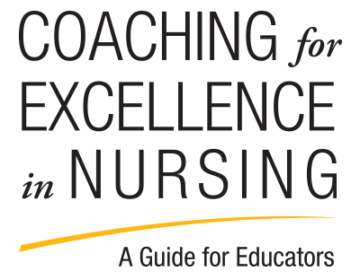 Coaching for Excellence in Nursing: A Guide for Educators